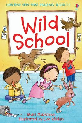 Usborne Very First Reading 11: Wild School by Mairi Mackinnon