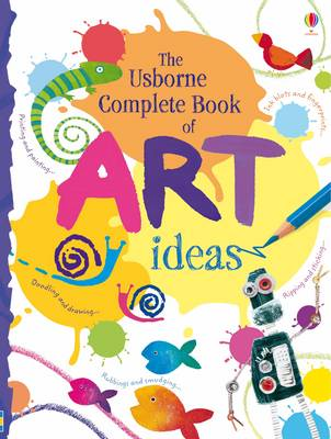 Complete Book of Art Ideas by Fiona Watt