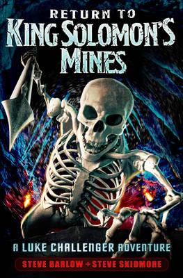 Cover for Return to King Solomon's Mines (Luke Challenger Book 3) by Steve Barlow, Steve Skidmore