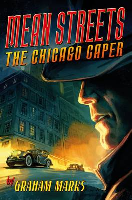 Cover for Mean Streets: The Chicago Caper by Graham Marks