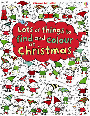 Lots of Things to Find and Colour: At Christmas by Fiona Watt