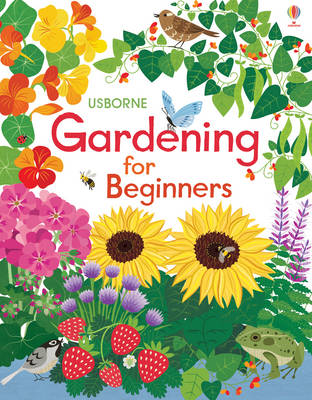 Gardening for Beginners by Abigail Wheatley, Emily Bone