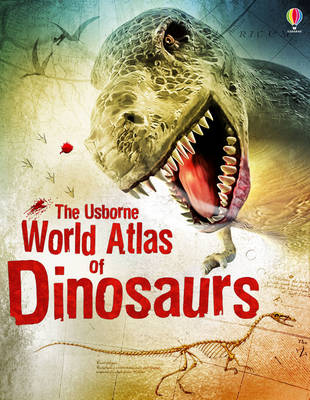World Atlas of Dinosaurs by