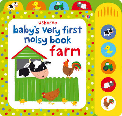 Baby's Very First Noisy Book Farm by Fiona Watt, Stella Baggott