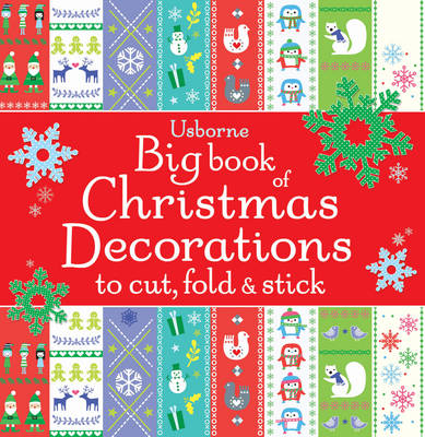 Big Book of Christmas Decorations to Cut, Fold & Stick by Fiona Watt