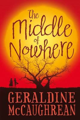 Cover for The Middle of Nowhere by Geraldine McCaughrean
