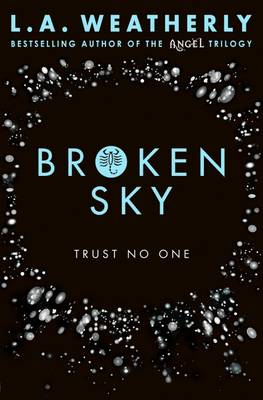 Cover for Broken Sky by L. A. Weatherly