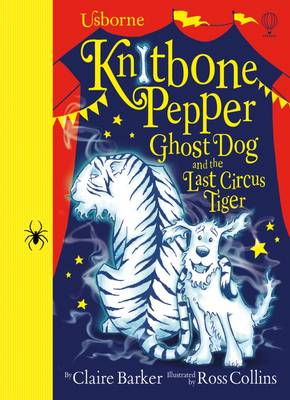 Cover for Knitbone Pepper and the Last Circus Tiger by Claire Barker
