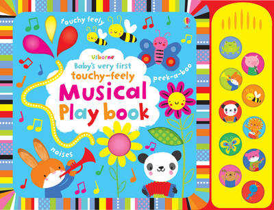 Baby's Very First Touchy-Feely Musical Play Book by Fiona Watt