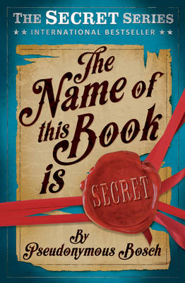 Cover for The Name of This Book is Secret by Pseudonymous Bosch