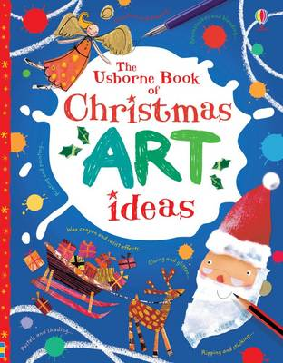 Christmas Art Ideas by Fiona Watt