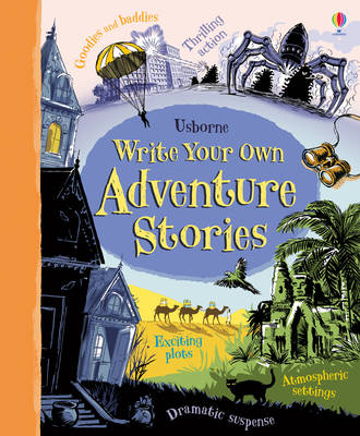 Write Your Own Adventure Stories by Paul Dowswell