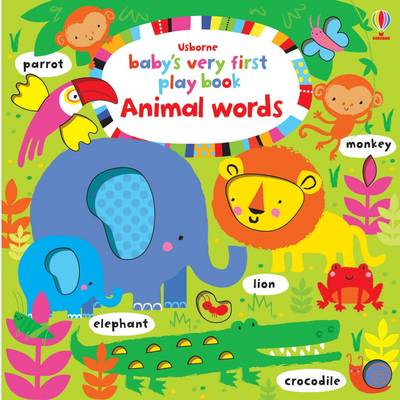 Baby's Very First Play Book Animal Words by Fiona Watt