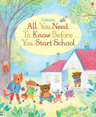Cover for All You Need to Know Before You Start School by Felicity Brooks