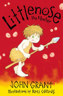 Littlenose the Hunter by John Grant