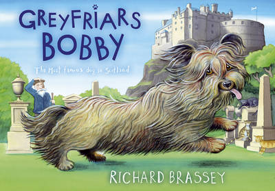 Greyfriars Bobby by Richard Brassey