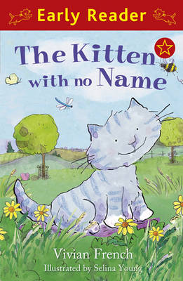 The Kitten with No Name (Early Reader) by Vivian French