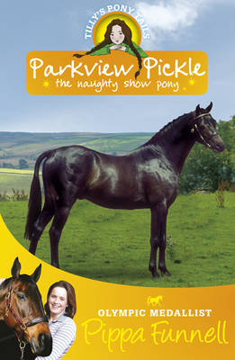 Tilly's Pony Tails 9: Parkview Pickle The Naughty Show Pony by Pippa Funnell