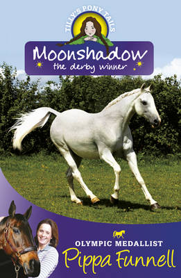 Tilly's Pony Tails 11: Moonshadow The Derby Winner by Pippa Funnell