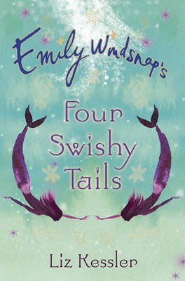 Emily Windsnap's Four Swishy Tails (Box Set) by Liz Kessler