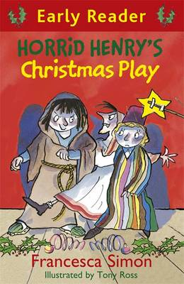 Horrid Henry's Christmas Play (Early Reader) by Francesca Simon