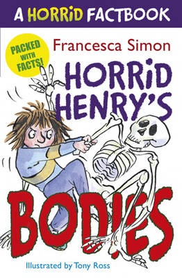A Horrid Factbook: Horrid Henry's Bodies by Francesca Simon