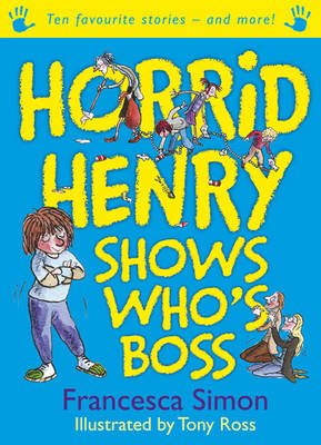 Horrid Henry Shows Who's Boss by Francesca Simon
