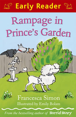 Rampage in Prince's Garden (Early Reader) by Francesca Simon