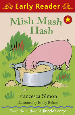 Mish Mash Hash by Francesca Simon