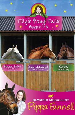 Tilly's Pony Tails Books 1-3 by Pippa Funnell