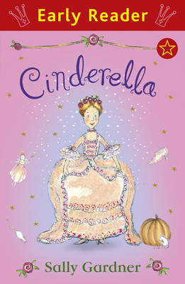 Cinderella (Early Reader) by Sally Gardner