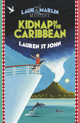 Laura Marlin Mysteries 2 : Kidnap in the Caribbean by Lauren St.John