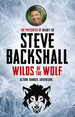 Cover for Wilds of the Wolf by Steve Backshall