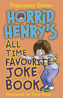 Horrid Henry's All Time Favourite Joke Book by Francesca Simon