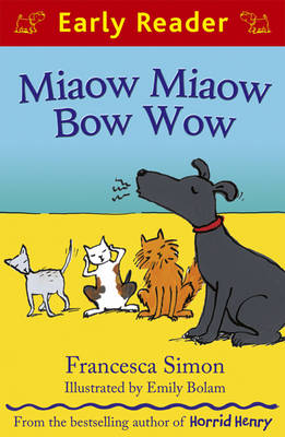 Miaow Miaow Bow Wow by Francesca Simon