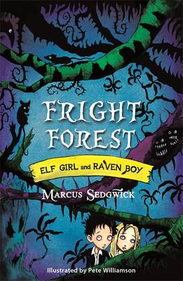Elf Girl and Raven Boy : Fright Forest by Marcus Sedgwick