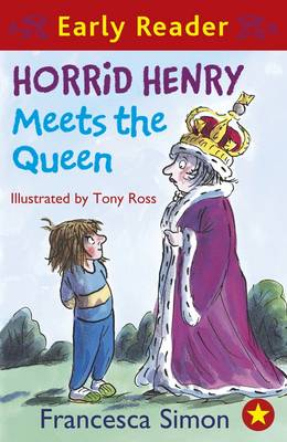 Horrid Henry Meets the Queen (Early Reader) by Francesca Simon