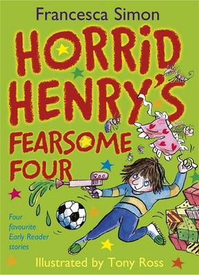 Horrid Henry's Fearsome Four by Francesca Simon
