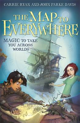 The Map to Everywhere by Carrie Ryan, John Parke Davis