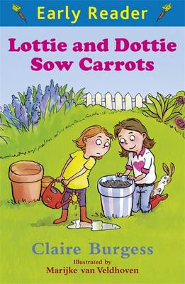 Lottie and Dottie Sow Carrots by Claire Burgess