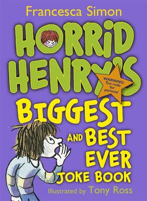 Horrid Henry's Biggest and Best Ever Joke Book - 3-in-1 by Francesca Simon