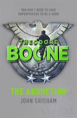 Cover for Theodore Boone 2: The Abduction by John Grisham