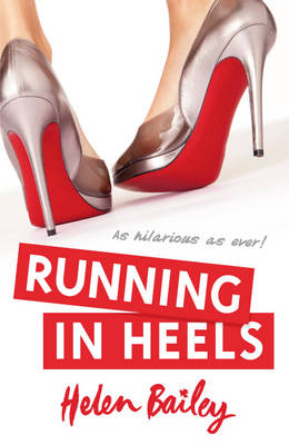 Running in Heels by Helen Bailey