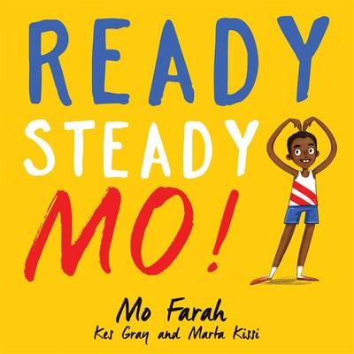 Ready Steady Mo! by Mo Farah, Kes Gray