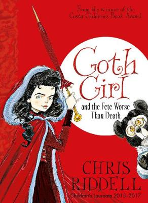 Goth Girl and the Fete Worse Than Death by Chris Riddell