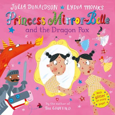 Princess Mirror-Belle and the Dragon Pox by Julia Donaldson
