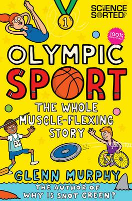 Olympic Sport: the Whole Muscle-Flexing Story 100% Unofficial by Glenn Murphy
