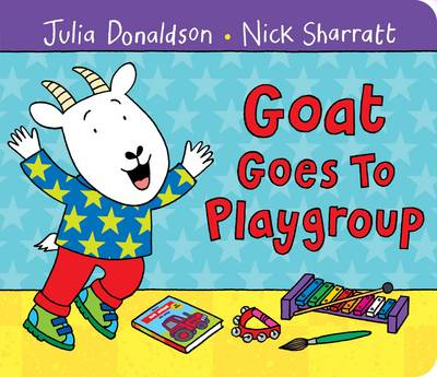 Goat Goes to Playgroup by Julia Donaldson