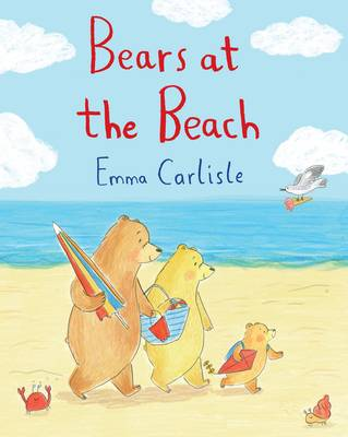Bears at the Beach by Emma Carlisle