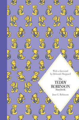 The Teddy Robinson Storybook: Macmillan Classics Edition by Joan G. Robinson